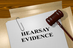 Hearsay Evidence - legal concept. 3D illustration of HEARSAY EVIDENCE title on legal document Stock Photography