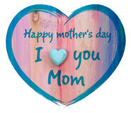 Heart I love you Mom and Happy Mothers Day Stock Image