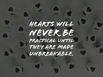Hearts will never be practical until they are made unbreakable inspirational quote. Or motivational motto background stock images