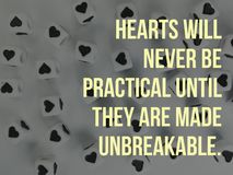 Hearts will never be practical until they are made unbreakable inspirational quote. Or motivational motto background stock photos