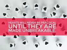 Hearts will never be practical until they are made unbreakable inspirational quote. Or motivational motto background royalty free stock image