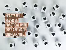 Hearts will never be practical until they are made unbreakable quote. Hearts will never be practical until they are made unbreakable inspirational quote stock photos