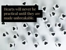 Hearts will never be practical until they are unbreakable quote. Hearts will never be practical until they are unbreakable inspirational quote background stock photography