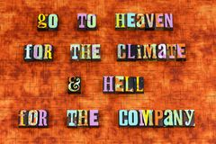 Heaven hell climate company believe letterpress. Heaven hell climate company believe yourself letterpress typography friends relationship friendship friends help royalty free stock images