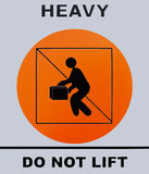 Heavy, Do not lift sign. This photo was taken from sign board, i Stock Photography