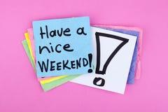 Heb een Uitdrukking van de het Weekend Gelukkige Nota van Nice royalty-vrije stock fotografie