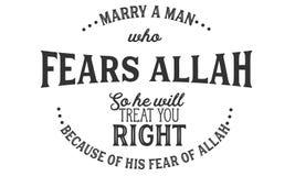 Heiraten Sie einen Mann, der Allah befürchtet, also behandelt er Sie recht wegen seiner Furcht vor Allah stock abbildung