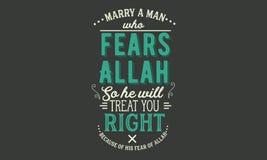 Heiraten Sie einen Mann, der Allah befürchtet, also behandelt er Sie recht wegen seiner Furcht vor Allah lizenzfreie abbildung