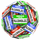 Hell I'm An Alcoholic Name Tags Self Help Group 12 Step Program. Hello I'm an Alcoholic words written on name badges in a ball or sphere to illustrate support royalty free illustration