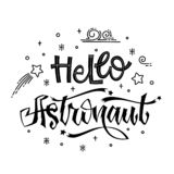 Hello Astronaut quote. Baby shower hand drawn lettering logo phrase. Simple vector script style text. Doodle space theme decore. Boy, girl theme stock illustration