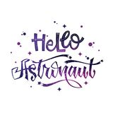 Hello Astronaut quote. Baby shower hand drawn lettering logo phrase. Vector script style text in space colors with stars and line decor. Doodle space theme vector illustration