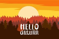Hello Autumn, forest, mountains, silhouettes of pine trees, firs, panorama, horizon, lettering, vector, illustration. Hello Autumn, forest, mountains Vector Illustration