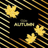 Hello Autumn. Greeting card with seasonal maple leaves. Fall leaves banner with golden glitter texture on a black background. Vector design illustration Royalty Free Stock Photo