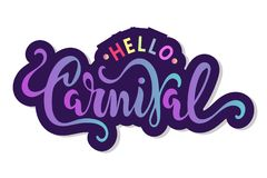 Hello Carnival text as logotype, badge, patch and icon. Isolated on white background. Hand drawn lettering Carnival for postcard, card, invitation, flyer Stock Image