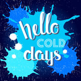 Hello cold days -  hand drawn lettering poster Stock Images