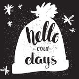 Hello cold days -  lettering poster. Royalty Free Stock Image