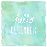 Hello December on green and blue on watercolor background.  stock illustration