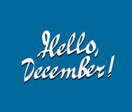 Hello december hand drawn calligraphy Stock Images