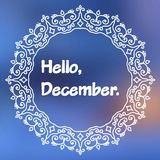 Hello December. Vector. Hello December. Poster with blurry effect Stock Photo