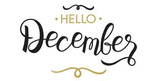 Hello, December - typography, hand lettering. Calligraphy for calendar, note books, diary, greeting card, banner, poster, vinyl cutting. Hello December vector royalty free illustration