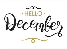 Hello, December - typography, hand lettering, calligraphy for calendar, note books, diary,. Greeting card, banner, poster, vinyl cutting. Hello December vector royalty free illustration