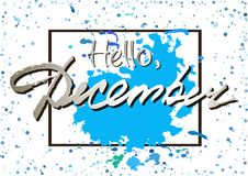 Hello December. Welcoming card with lettering. Welcoming poster with hand written lettering Hello December with blue paint splashes in frame isolated on white Stock Photos
