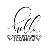 Hello February - freehand ink inspirational romantic quote. For valentines day, wedding, save the date card. Handwritten calligraphy isolated on a white Stock Image