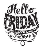 Hello Friday I Have Been Waiting For You Handwritting Lettering Royalty  Free Stock Image