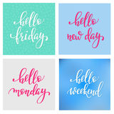 Hello Friday Monday Weekend New Day lettering Stock Image