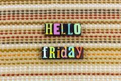 Hello Friday positive attitude. Positive mindset acceptance hello friday attitude work day approach message fun happy happiness pleasure joy love blocks royalty free stock photo