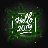 Hello 2019. Happy New Year Lettering. Christmas Fir branches. Cute holiday illustration. Great postcard Stock Photos