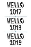 Hello 2017. Hello 2018. Hello 2019. Motivational quotes. Sweet cute inspiration, typography. Calligraphy photo graphic design elem. Ent. A handwritten sign vector illustration