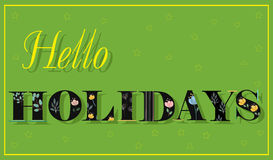 Hello Holidays. Black Floral Letters. Royalty Free Stock Image