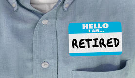 Hello I am Retired Not Working Quit Job Nametag Stock Images