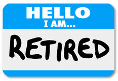 Hello I Am Retired Words Nametag Sticker Older Person. A blue nametag sticker with the words Hello I Am Retired to illustrate that you are done with your career stock illustration