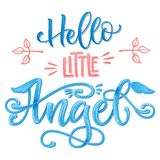Hello Little Angel quote. Baby shower hand drawn calligraphy script, grotesque stile lettering phrase royalty free stock photography