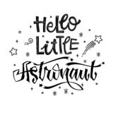 Hello Little Astronaut quote. Baby shower hand drawn lettering logo phrase. Simple vector script style text. Doodle space theme decore. Boy, girl theme stock illustration
