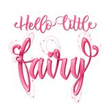 Hello Little Fairy quote. Hand drawn modern calligraphy script stile lettering phrase royalty free illustration