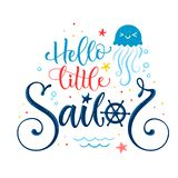 Hello little sailor quote. Baby shower hand drawn calligraphy style lettering logo phrase. Colorful blue, pink, yellow text. Doodle crab, starfish, jellyfish royalty free illustration