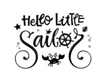 Hello little sailor quote. Simple baby shower hand drawn calligraphy style lettering logo phrase. Hello little sailor quote. Simple baby shower hand drawn vector illustration