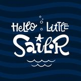 Hello little sailor quote. Simple baby shower hand drawn grotesque script style lettering vector logo phrase. Hello little sailor quote. Simple white color baby royalty free illustration