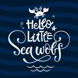 Hello little sea wolf quote. Simple white color baby shower hand drawn grotesque script style lettering vector logo phrase. Doodle crab, starfish, sea waves stock illustration