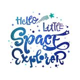 Hello Little Space Explorer quote. Baby shower, kids theme hand drawn lettering logo phrase stock photography