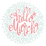 Hello March hand drawn lettering with abstract floral elements. Royalty Free Stock Photography