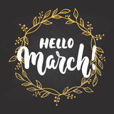 Hello,March - hand drawn lettering phrase for first month of spring on the black background with golden wreath. Fun brush. Ink inscription for photo overlays royalty free illustration