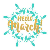 Hello,March - hand drawn lettering phrase for first month of spring isolated on the white background with blue wreath. Fun brush i. Nk inscription for photo Royalty Free Stock Photo