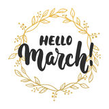 Hello,March - hand drawn lettering phrase for first month of spring isolated on the white background with golden wreath. Fun brush. Ink inscription for photo Stock Photo