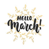 Hello,March - hand drawn lettering phrase for first month of spring isolated on the white background with golden wreath. Fun brush. Ink inscription for photo Stock Images