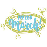 Hello,March - hand drawn lettering phrase for first month of spring isolated on the white background with green wreath. Fun brush. Ink inscription for photo Royalty Free Stock Photo