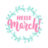 Hello,March - hand drawn lettering phrase for first month of spring isolated on the white background. with wreath Fun brush ink in. Scription for photo overlays Royalty Free Stock Photo